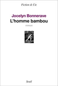 L'Homme bambou_Jocelyn Bonnerave