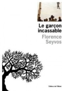 Le Garçon incassable_ Florence Seyvos