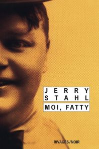Moi, Fatty Jerry Stahl